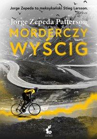 Morderczy wyścig - Jorge Zepeda-Patterson - ebook