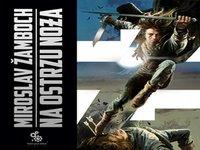 Na ostrzu noża. Tom 1 - Miroslav Žamboch - audiobook