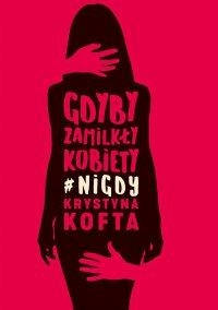 Gdyby zamilkły kobiety#nigdy - Krystyna  Kofta - ebook