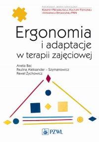 Ergonomia i adaptacje w terapii zajęciowej - Aneta Bac - ebook