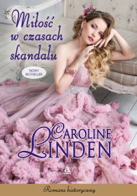 Miłość w czasach skandalu - Caroline Linden - ebook