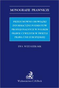 Przedumowne obowiązki informacyjne podmiotów profesjonalnych w polskim prawie cywilnym w świetle prawa Unii Europejskiej