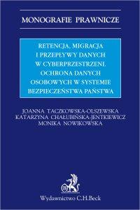 Retencja, migracja i przepływy danych w cyberprzestrzeni. Ochrona danych osobowych w systemie bezpieczeństwa państwa