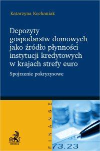 Depozyty gospodarstw domowych jako źródło płynności instytucji kredytowych w krajach strefy euro - Katarzyna Kochaniak - ebook