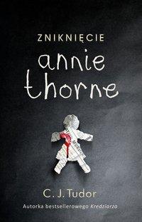 Zniknięcie Annie Thorne - C.J. Tudor - ebook