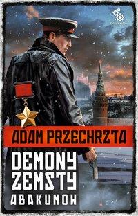 Demony zemsty. Abakumow - Adam Przechrzta - ebook