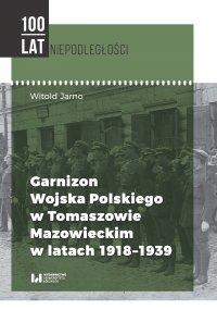 Garnizon Wojska Polskiego w Tomaszowie Mazowieckim w latach 1918–1939