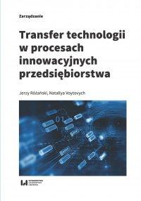 Transfer technologii w procesach innowacyjnych przedsiębiorstwa - Jerzy Różański - ebook