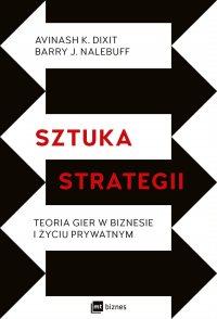 Sztuka strategii. Teoria gier w biznesie i życiu prywatnym