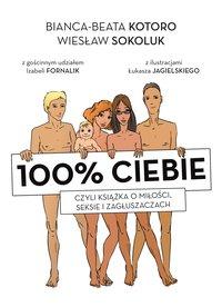 100% ciebie, czyli książka o miłości, seksie i zagłuszaczach - Bianka-Beata Kotoro - ebook