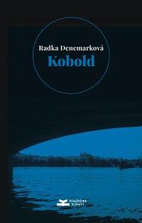 Kobold: Niepotrzebna czułość. O wodzie; Niepotrzebni ludzie. O ogniu - Radka Denemarkova - ebook
