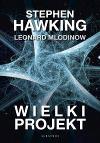 Wielki projekt - Stephen W.Hawking - ebook