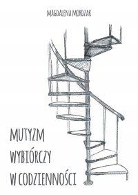 Mutyzm wybiórczy w codzienności
