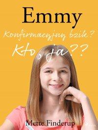 Emmy 0 - Konfirmacyjny bzik? Kto, ja?