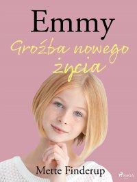 Emmy 1 - Groźba nowego życia