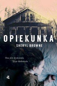 Opiekunka - Sheryl Browne - ebook