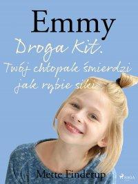 Emmy 8 - Droga Kit. Twój chłopak śmierdzi jak rybie siki