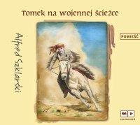 Tomek na wojennej ścieżce - Alfred Szklarski - audiobook