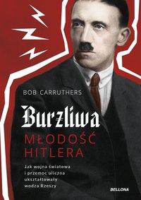 Burzliwa młodość Hitlera - Bob Carruthers - ebook