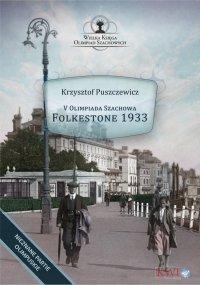 V Olimpiada Szachowa - Folkestone 1933 - Krzysztof Puszczewicz - ebook