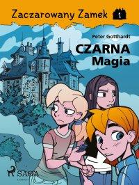 Zaczarowany Zamek 1 - Czarna Magia - Peter Gotthardt - ebook