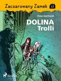 Zaczarowany Zamek 12 - Dolina Trolli - Peter Gotthardt - ebook