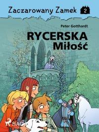Zaczarowany Zamek 2 - Rycerska Miłość - Peter Gotthardt - ebook