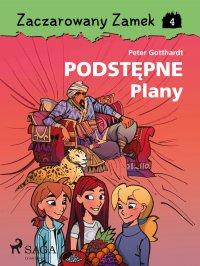 Zaczarowany Zamek 4 - Podstępne Plany - Peter Gotthardt - ebook