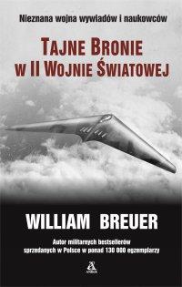 Tajne bronie w II wojnie światowej - William B. Breuer - ebook