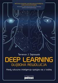 Deep Learning. Głęboka rewolucja - Terrence J. Sejnowski - ebook