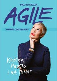 Agile. Zwinne zarządzanie - Ewa Błaszczak - ebook