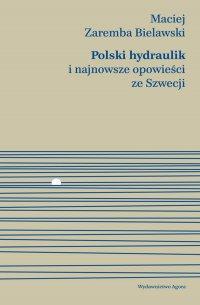 Polski hydraulik i najnowsze opowieści ze Szwecji