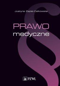 Prawo medyczne - Justyna Zajdel-Całkowska - ebook