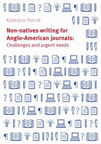 Non-natives writing for Anglo-American journals: Challenges and urgent needs - Katarzyna Hryniuk - ebook