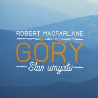 Góry. Stan umysłu - Robert Macfarlane - audiobook