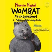 Wombat Maksymilian i królestwo grzmiącego smoka - Marcin Kozioł - audiobook
