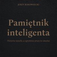 Pamiętnik inteligenta - Jerzy Rakowiecki - audiobook