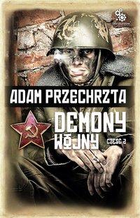 Demony wojny. Część 2 - Adam Przechrzta - audiobook
