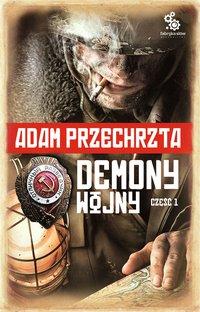 Demony wojny. Część 1 - Adam Przechrzta - audiobook
