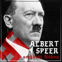 "Albert Speer. ""Dobry"" nazista. Część I. Architekt Hitlera (1905-1941)"