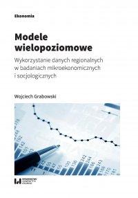 Modele wielopoziomowe. Wykorzystanie danych regionalnych w badaniach mikroekonomicznych i socjologicznych