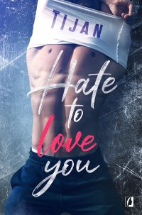 Hate to love you - Tijan - ebook