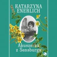 Akuszerka z Sensburga - Katarzyna Enerlich - audiobook