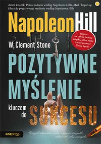 Pozytywne myślenie kluczem do sukcesu - Napoleon Hill - ebook