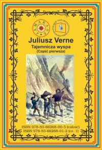 Tajemnicza wyspa. Część. 1 Rozbitkowie powietrzni - Juliusz Verne - ebook