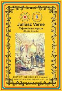 Tajemnicza wyspa. Część 3. Tajemnica wyspy - Juliusz Verne - ebook