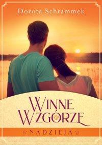 Winne Wzgórze. Nadzieja - Dorota Schrammek - ebook