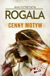 Cenny motyw - Małgorzata Rogala - ebook