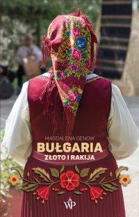 Bułgaria. Złoto i rakija - Magdalena Genow - ebook