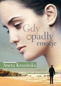 Gdy opadły emocje - Aneta Krasińska - ebook